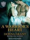 A Warrior's Heart - Donna Grant, Antony Ferguson