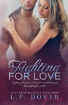 Fighting for Love - L.P. Dover, Melissa Ringsted, Mae I Design