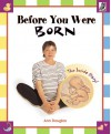 Before You Were Born: The Inside Story - Ann Douglas
