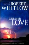 Greater Love - Robert Whitlow