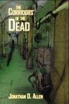 The Corridors of the Dead (Among the Dead, #1) - Jonathan D. Allen
