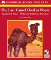 The Last Camel Died at Noon - Elizabeth Peters, Barbara Rosenblat