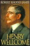 Henry Wellcome - Robert Rhodes James