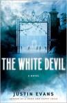 The White Devil - Justin Evans