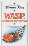 Wasp, Where Is Thy Sting? - Florence King