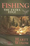 Fishing: The Extra Edge - Hartt Wixom