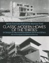 Classic Modern Homes of the Thirties: 64 Designs by Neutra, Gropius, Breuer, Stone and Others - James Ford, Katherine Morrow Ford