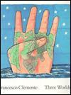 Francesco Clemente: Three Worlds - Ann Percy, Francesco Clemente