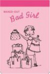 NOTEPAD: Maxed-Out Bad Girl Notepad (Be a Bad Girl) - NOT A BOOK