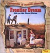 Frontier Dream: Life on the Great Plains - Catherine E. Chambers, Dick Smolinski