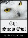 The Snow Owl - Jon Hartling