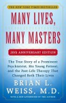 Many Lives, Many Masters: The True Story of a Prominent Psychiatrist, His Yo - Brian L. Weiss