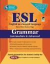 ESL Intermediate/Advanced Grammar (English as a Second Language Series) - Mary Ellen Muñoz Page, Dana Passananti, Steven Michael Gras