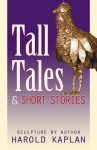 Tall Tales And Short Stories - Harold Kaplan