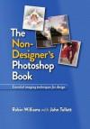 The Non-Designer's Photoshop Book - Robin P. Williams, John Tollett