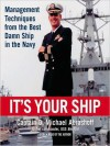 It's Your Ship: Management Techniques from the Best Damn Ship in the Navy (Audio) - D. Michael Abrashoff