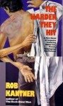 The Harder They Hit - Rob Kantner, Rob Katner