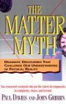 The Matter Myth - Paul Davies, John Gribbin