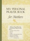 My Personal Prayer Book for Mothers - Honor Books