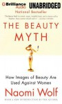 The Beauty Myth: How Images of Beauty Are Used Against Women - Naomi Wolf, Suzy Jackson