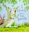 I Love It When You Smile - Sam McBratney, Charles Fuge