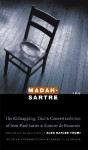 Madah-Sartre: The Kidnapping, Trial, and Conver(sat/s)ion of Jean-Paul Sartre and Simone de Beauvoir - Alek Baylee Toumi, James D. Le Sueur