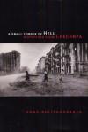 A Small Corner of Hell: Dispatches from Chechnya - Anna Politkovskaya, Georgi M. Derluguian, Alexander Burry, Tatiana Tulchinsky