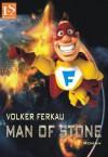 Man of Stone: Roman (Gratis zum Kinostart von »Man of Steel«) (German Edition) - Volker Ferkau