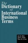 The Dictionary of International Business Terms - L Le Bruyn, M Van Den Bergh, F Van Oystaeyen, Jae K. Shim, Joel G Siegel, Marc H Levine