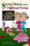 Saving Money with the Tightwad Twins: More Than 1,000 Practical Tips for Women on a Budget...Plus 5 Really Big Tips That Can Change Your Financial Life Today! - Ann Fox-Chodakowski, Susan Fox, Ann Fox-Chodakowski