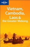 Vietnam, Cambodia, Laos & the Greater Mekong - Nick Ray, Lonely Planet