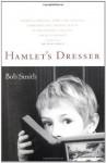 Hamlet's Dresser: A Memoir - Bob Smith
