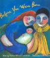 Before You Were Born - Nancy White Carlstrom, Linda Saport