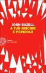 A tuo rischio e pericolo - Josh Bazell, Luca Lamberti