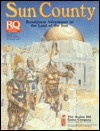 Sun County: RuneQuest Adventures in the Land of the Sun - Michael O'Brien, Greg Stafford, Ken Rolston