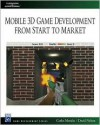 Mobile 3d Game Development: From Start to Market (Charles River Media Game Development): From Start to Market (Charles River Media Game Development) - Carlos Morales, David Nelson