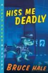Hiss Me Deadly: A Chet Gecko Mystery - Bruce Hale