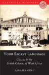 'Your Secret Language': Classics in the British Colonies of West Africa - Barbara Goff