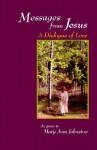 Messages From Jesus: A Dialogue Of Love - Mary Johnston, Saint Ta