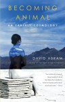 Becoming Animal: An Earthly Cosmology - David Abram