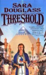 Threshold - Sara Douglass