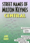 Street Names of Milton Keynes: Central - Anne Baker