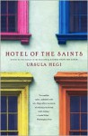 Hotel of the Saints - Ursula Hegi