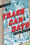 Trash Can Days: A Middle School Saga - Teddy Steinkellner