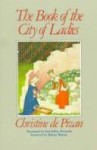 The Book of the City of Ladies - Christine de Pizan, Earl Jeffrey Richards, Marina Warner