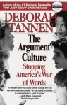 The Argument Culture: Moving from Debate to Dialogue - Deborah Tannen