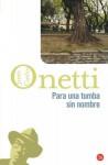 Para una tumba sin nombre - Juan Carlos Onetti