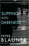 Slipping Into Darkness - Peter Blauner
