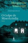O Golpe de Misericórdia - Marguerite Yourcenar