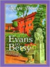 Evans To Betsy: A Constable Evans Mystery - Rhys Bowen